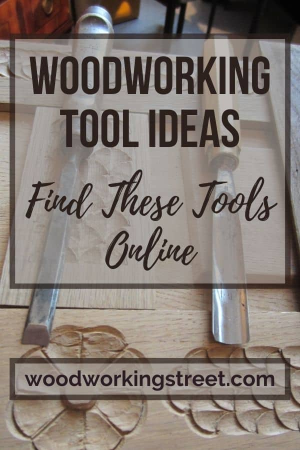 This is the Pinterest image for the Woodworking Tool Ideas - You Can Find These Tools Online blog post.